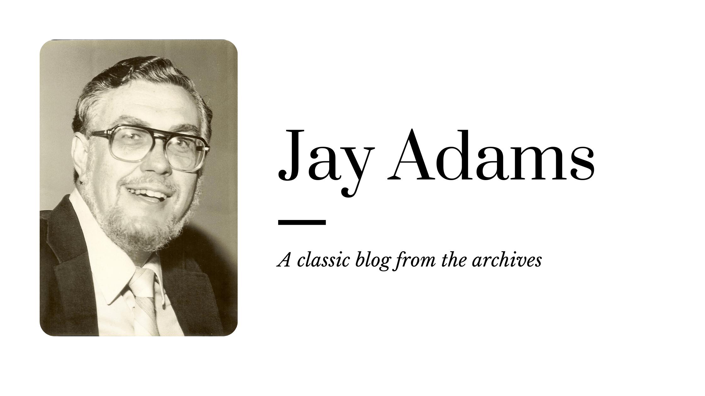Classic Blog by Jay Adams